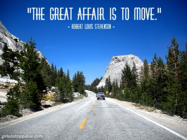 """The great affair is to move"" on a road in Yosemite"