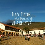 Villa de Leyva, the Little Pueblo with a Big Heart
